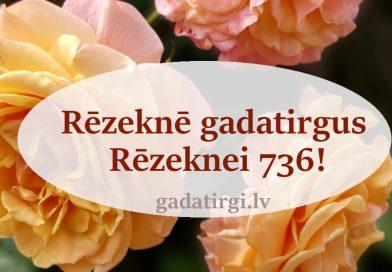 Rēzeknē gadatirgus Rēzeknei 736!